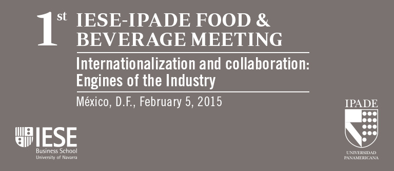 1st IESE-IPADE Food & Beverage Industry Meeting